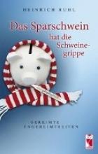 Ruhl, Heinrich Das Sparschwein hat die Schweinegrippe