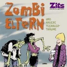 Scott, Jerry Zits 13: Zombi-Eltern und andere Teenager-Trume