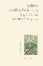 Müller-Weinberg, Achim Es geht alles seinen Gang