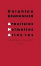 Blumenfeld, Delphine Arbeitslos - heimatlos - alles los