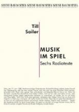 Sailer, Till Musik im Spiel. Sechs Radiotexte