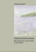 Basdorf, Angelika Verschwommen. Rita Bergemann auf dem Weg in den Westen