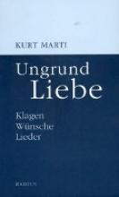 Marti, Kurt Ungrund Liebe