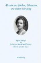 Als wir uns fanden, Schwester, wie waren wir jung – Agnes Miegel an Lulu von Strauß und Torney