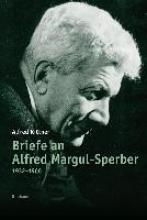 Kittner, Alfred Briefe an Alfred Margul-Sperber
