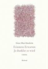 Heindrichs, Heinz A. Gesammelte Gedichte Erinnern Erwarten. Je dunkler es wird