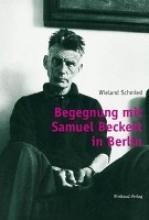 Schmied, Wieland Begegnung mit Samuel Beckett in Berlin