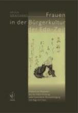 Szentiványi, Helga Frauen in der B�rgerkultur der Edo-Zeit