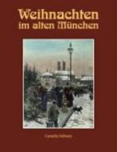 Oelwein, Cornelia Weihnachten im alten München