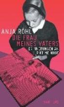 Röhl, Anja Die Frau meines Vaters