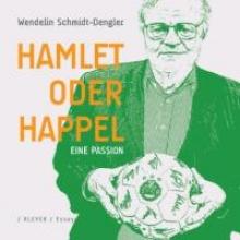 Schmidt-Dengler, Wendelin Hamlet oder Happel