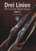 Wrobel, Karl H Drei Linien - Die Gewehre Mosin-Nagant Band II