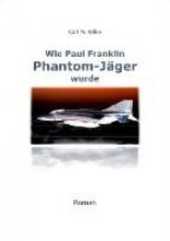 Wilke, Carl M. Wie Paul Franklin Phantom-Jger wurde