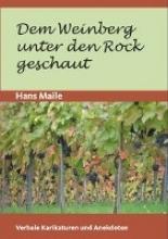 Maile, Hans Dem Weinberg unter den Rock geschaut