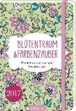 Blütentraum & Farbenzauber 2017 Buchkalender