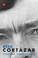 Cortazar, Julio Cuentos Completos  Complete Short Stories