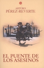 Perez-Reverte, Arturo El puente de los asesinos The Assassin's Bridge