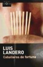 Landero, Luis Caballeros de Fortuna = Gentlemen of Fortune