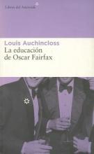 Auchincloss, Louis La educacion de Oscar Fairfax The Education of Oscar Fairfax
