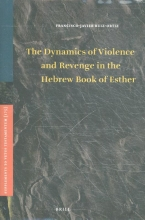 Francisco-Javier Ruiz-Ortiz , The Dynamics of Violence and Revenge in the Hebrew Book of Esther
