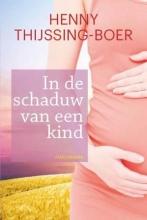 Thijssing-Boer, Henny In de schaduw van een kind