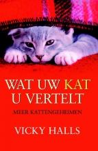 Vicky Halls , Wat uw kat u vertelt