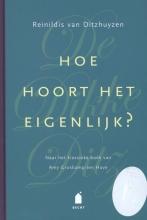 Reinildis van Ditzhuyzen De Dikke Ditz ; Hoe hoort het eigenlijk?