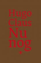 Hugo  Claus Nu nog