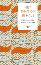 Chimamanda Ngozi  Adichie Het ding om je hals