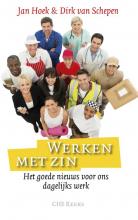 Dirk van Schepen Jan Hoek, Werken met zin