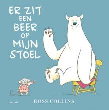 Ross  Collins Er zit een beer op mijn stoel