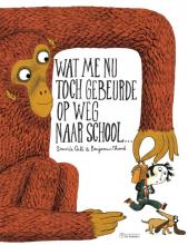 Benjamin  Chaud Wat me nu toch gebeurde op weg naar school...