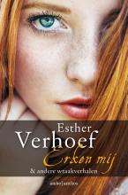 Esther Verhoef , Erken mij & andere wraakverhalen