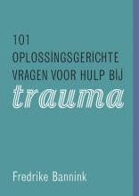Fredrike Bannink , 101 oplossingsgerichte vragen voor hulp bij trauma
