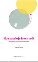 Morel, Maarten Hoe passie je leven redt