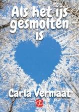 Carla  Vermaat Als het ijs gesmolten is - grote letter uitgave