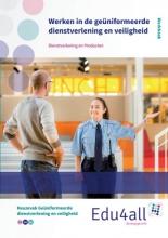 Werken in de geüniformeerde dienstverlening en veiligheid Dienstverlening en producten Werkboek