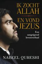Nabeel  Qureshi Ik zocht Allah en vond Jezus