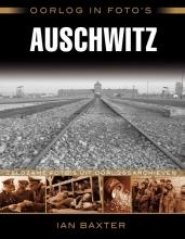 Ian  Baxter Oorlog in foto`s: Auschwitz
