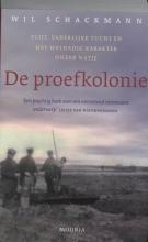 Schackmann, Wil De proefkolonie