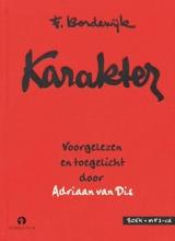 F.  Bordewijk, Adriaan van Dis Karakter van F. Bordewijk voorgelezen en toegelicht door Adriaan van Dis, boek + mp3-cd