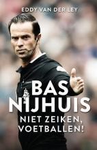 Eddy van der van der Ley Bas Nijhuis