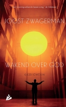 Joost Zwagerman , Wakend over God