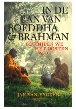 Jan van Eycken , In de ban van Boeddha & Brahman