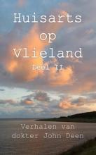 John  Deen Huisarts op Vlieland (deel 2) - Verhalen van dokter John Deen