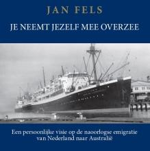 Jan Fels , Je neemt jezelf mee overzee