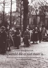 Corry van Straten , Een wereld die er niet meer is...