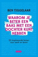 Ben  Tiggelaar Waarom je beter een baas met een dochter kunt hebben