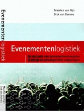 Dick van Damme Maarten van Rijn, Evenementenlogistiek