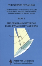 Peter van Oossanen , The Science of Sailing Part 2 The Origin and Nature of Fluid-Dynamic Lift and Drag